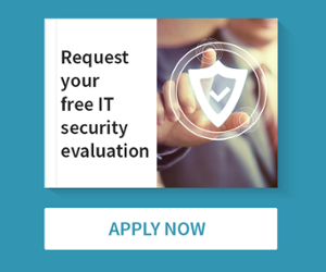 Request your free IT security evaluation. Apply now.